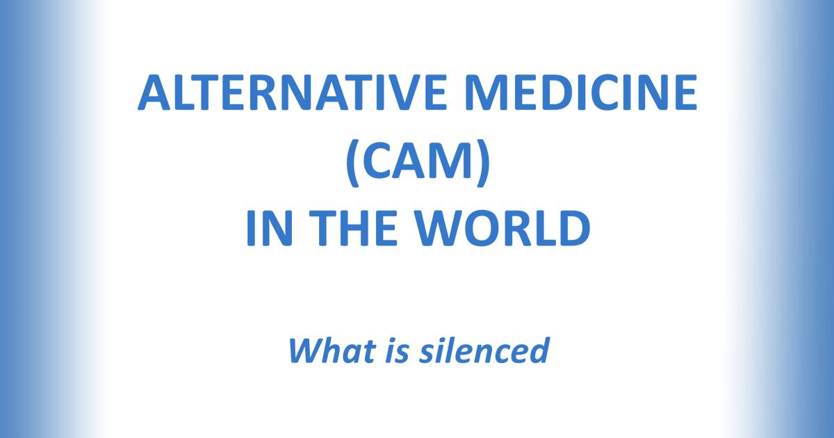 ALTERNATIVE MEDICINE (CAM) IN THE WORLD